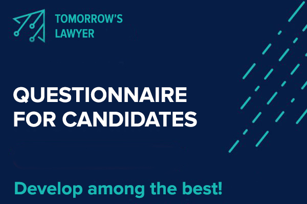 """QUESTIONNAIRE FOR CANDIDATES OF THE """"TOMORROW'S LAWYER"""" PROGRAM"""