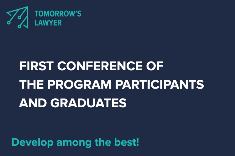 """We Build the Character of the Future Advocacy,"" – the First Conference of the Tomorrows Lawyers"