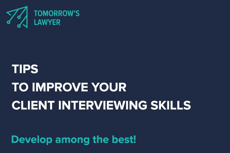Tips To Improve Your Client Interviewing Skills